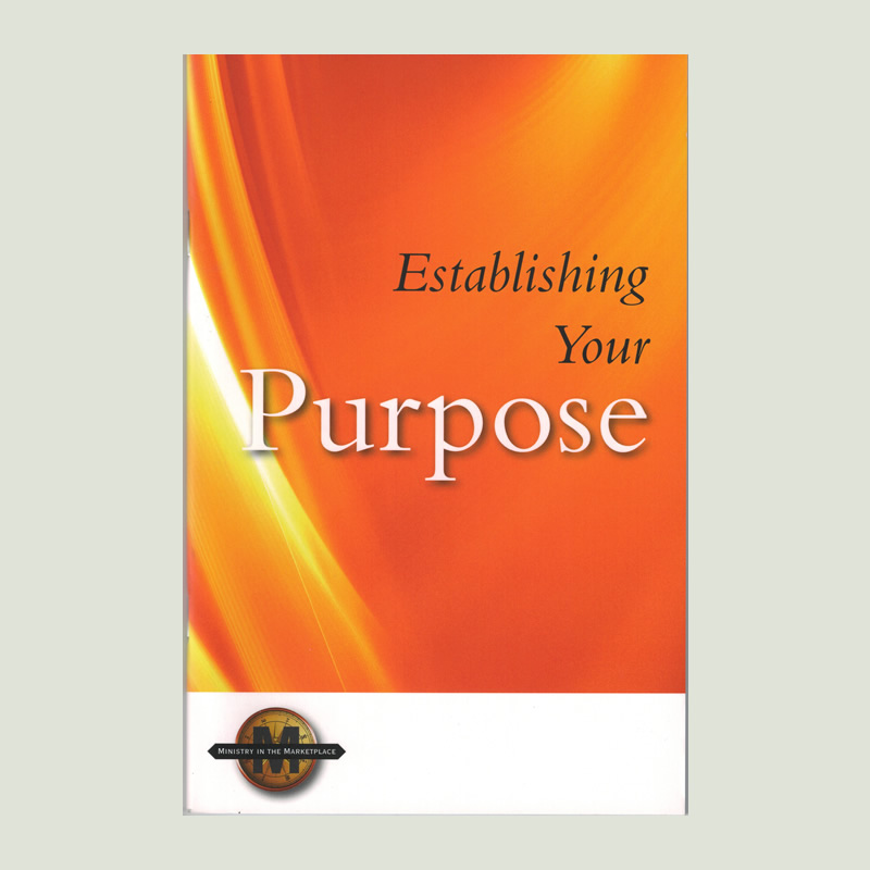 Establishing Your Purpose by Walt Henrichsen